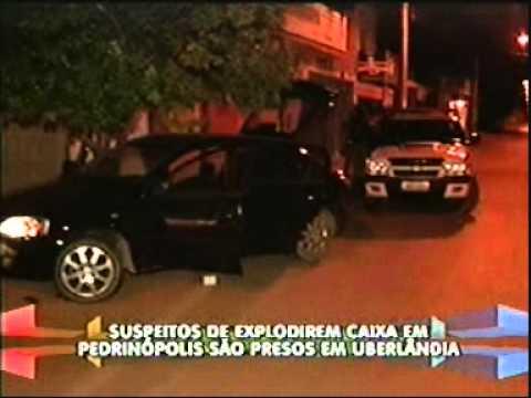 Suspeitos de explodirem caixa em Pedrinópolis são presos em Uberlândia