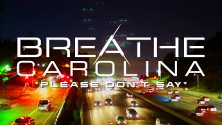 Breathe Carolina - Please Don't Say