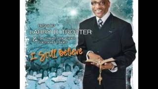 With God I Can - Bishop Larry Trotter & The Sweet Holy Spirit Mass Choir