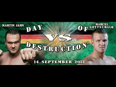 DAY OF DESTRUCTION 7 - Jahn (GER) vs Gottschalk (GER)