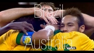 Brazil VS Australia HD 720P World Cup Qualifiers 2014
