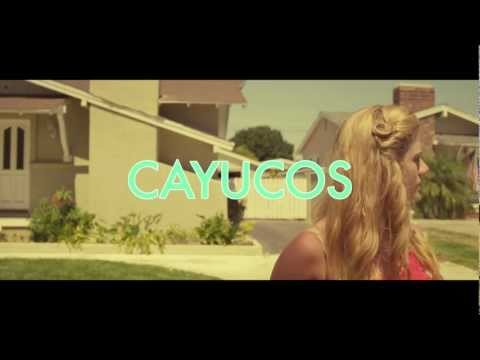 "Cayucas - ""Cayucos"" (Official Video)"