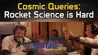 Cosmic Queries: Rocket Science is Hard (Full Episode)