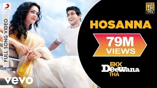 Hosanna - Ekk Deewana Tha Full HD Video Song