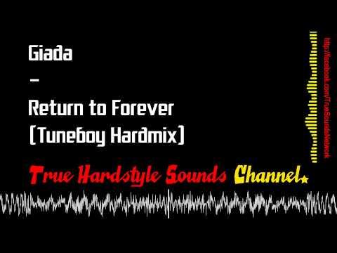 Giada - Return to Forever (Tuneboy Hardmix)