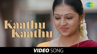 Kaathu Kaathu video song