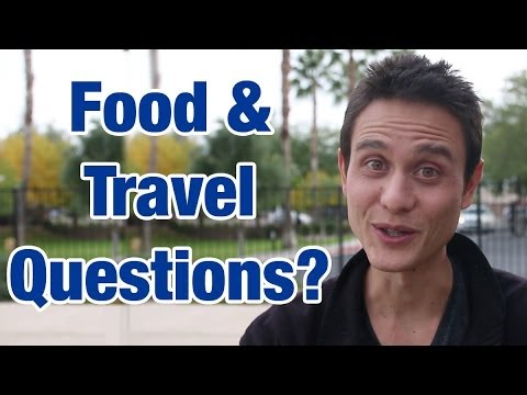 What are your travel and food questions?