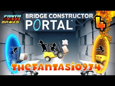 Bridge Constructor PORTAL - Ep.4 -  TheFantasio974 Gameplay FR HD
