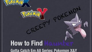 How To Catch Haunter: Pokemon X And Y