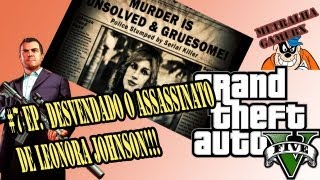 #7 EP. GTAV Desvendado O Assassinato De Leonora Johnson