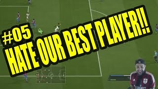 FIFA 15 CAREER MODE HATE OUR BEST PLAYER!! #05