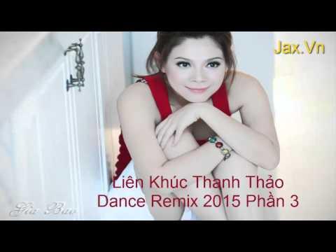 Liên Khúc Thanh Thảo Dance Remix 2015 Phần 3