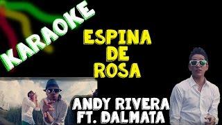 Karaoke Espina De Rosa Andy Rivera Ft Dalmata