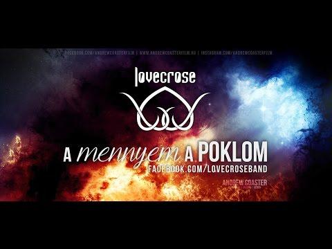 lovecrose - A Mennyem a Poklom