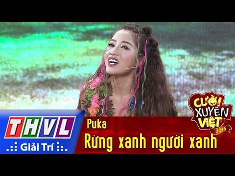 THVL | Cười xuyên Việt - Phiên bản nghệ sĩ 2016 l Tập 5[5]: Rừng xanh người xanh - Puka