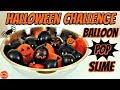 HUGE BALLOON SLIME HALLOWEEN CHALLENGE SLIME WITH BALLOONS