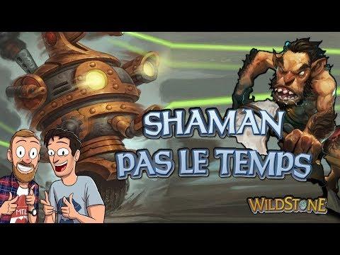 SHAMAN PAS LE TEMPS DE MR.TOURIST : DECK DE SAUVAGE [Wild] [Fr] [Hearthstone]