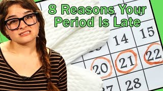 8 Reasons Your Period Is Late