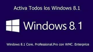 Activar Windows 8.1 PRO & RTM X32 O X64 Bits Permanente