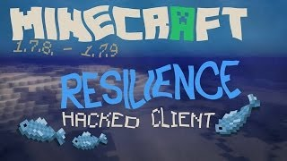 Minecraft 1.7.2 1.7.10 : Hacked Client RESILIENCE