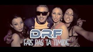 DRF - Fais Pas Ta Timide