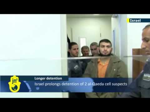 Al-Qaeda in Israel: Israeli court extends detention of two Palestinians suspected of al-Qaeda plot