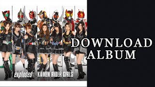 Exploded Kamen Rider GIRLS (DOWNLOAD ALBUM)
