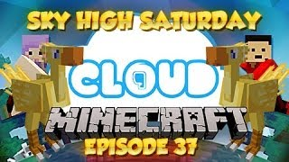 """DESTROY ALL THE THINGS!"" Sky High Saturday - Cloud 9 - Ep 37"