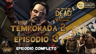 The Walking Dead El Videojuego Temporada 2 Episodio 3 En