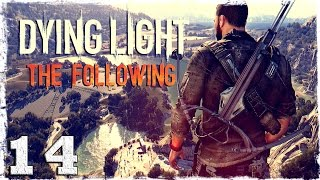 [Coop] Dying Light: The Following. #14:
