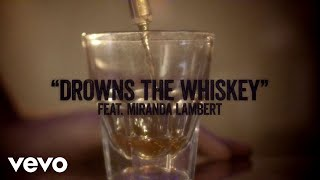 Drowns the Whiskey (feat. Miranda Lambert) [Lyric Video]