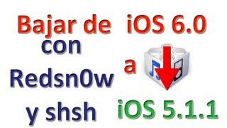 Restaurar/Downgrade A 5.1.1 Con SHSH (Redsn0w) IPhone 4
