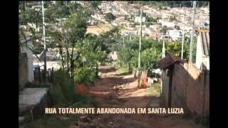 Rua sem estrutura e abandonada h� anos causa transtornos a moradores de Santa Luzia