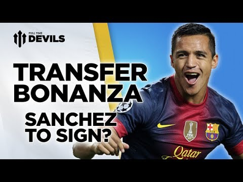 Sanchez To Sign? | Manchester United | Transfer News Roundup