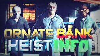 "GTA 5 Online: NEW Heist DLC Info! ""Ornate Bank Heist"