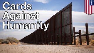 Trump border wall: Cards Against Humanity bought border land to block Trump wall - TomoNews
