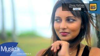 Obage Mathake - Dhanushka Madushan