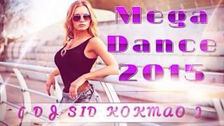 MEGA DANCE  2015 - (DJ SID KOKMAO)