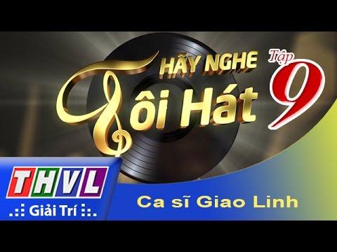 THVL | Hãy nghe tôi hát - Tập 9: Ca sĩ  Giao Linh