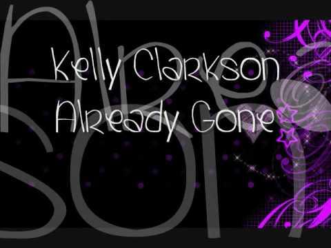 Kelly Clarkson- Already Gone + Lyrics