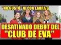 LAURA G y su DESATINADO DEBUT en el CLUB DE EVA el nuevo PROGRAMA de TV AZTECA