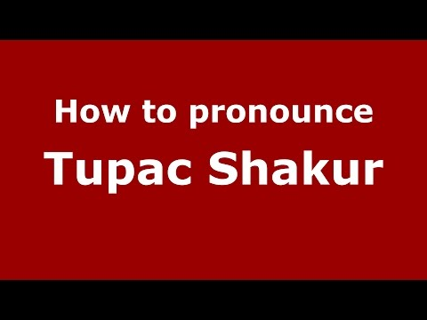 pronounce Tupac Shakur, How to pronounce Tupac Shakur (American English/US)