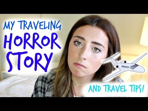 MY TRAVELING HORROR STORY & TRAVEL TIPS!