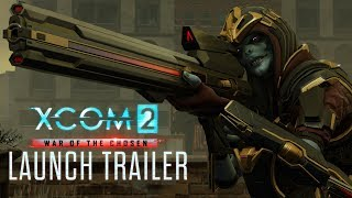 XCOM 2 - War of the Chosen Launch Trailer