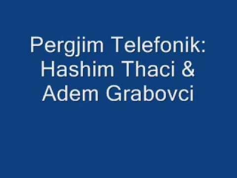 1 - Pergjim Telefonik Hashim Thaci me Adem Grabovcin