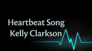 (Lyrics) Heartbeat Song - Kelly Clarkson