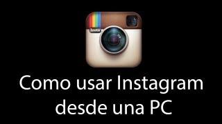 Como Usar Instagram Desde Una PC