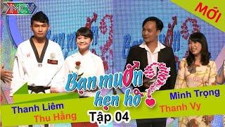 BẠN MUỐN HẸN HÒ - Tập 04 | Thanh Liêm - Thu Hằng | Minh Trọng - Thanh Vy | 01/12/2013