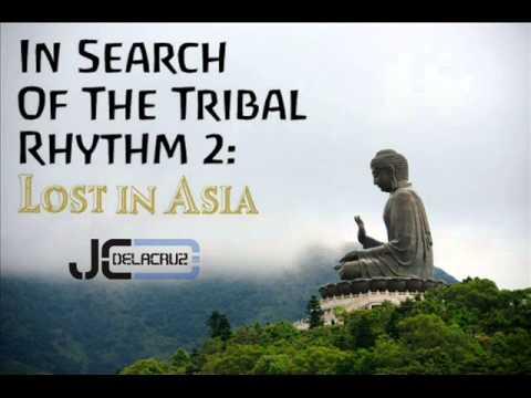 Jay Delacruz - In Search Of The Tribal Rhythm 2 (Lost In Asia ) | 2014 | DEEP ETHNIC MUSIC