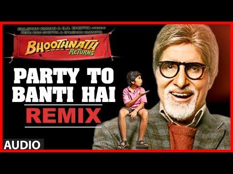 Party Toh Banti Hai Remix Song | Bhoothnath Returns | Amitabh Bachchan | Meet Bros Anjjan | Mika